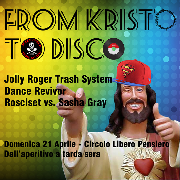 20190421 from kristo to disco 2019 jolly roger trash system disco revivor rosciset sasha